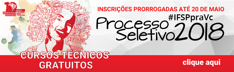 Cursos Técnicos - Processo seletivo 2018 - inscrições prorrogadas até 20 de maio