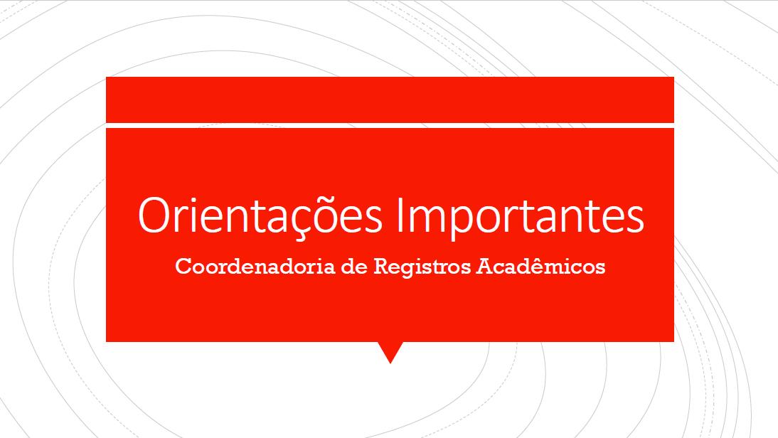 COMUNICADO 017/2020 - CRA - Orientações sobre os serviços prestados pela Coordenadoria de Registros Acadêmicos no período de suspensão das atividades presenciais
