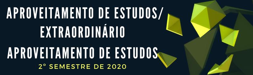 APROVEITAMENTO E EXTRAORDINÁRIO E APROVEITAMENTO DE ESTUDOS.