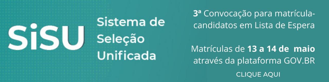 Sisu 2021 - 3ª CONVOCAÇÃO PARA MATRÍCULA