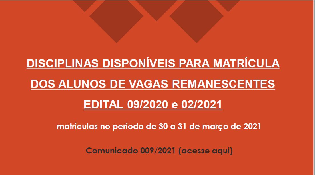 COMUNICADO 009/2021 – CRA/PRC - Disciplinas disponíveis para matrícula dos alunos de vagas remanescentes Edital 09/2020 e 02/2021