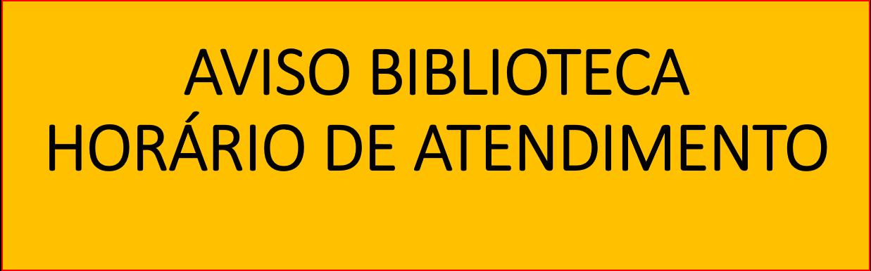 Aviso - horário de atendimento da biblioteca, dias 18 e 19/9/2018