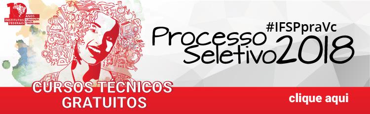 Cursos Técnicos - Processo seletivo 2018