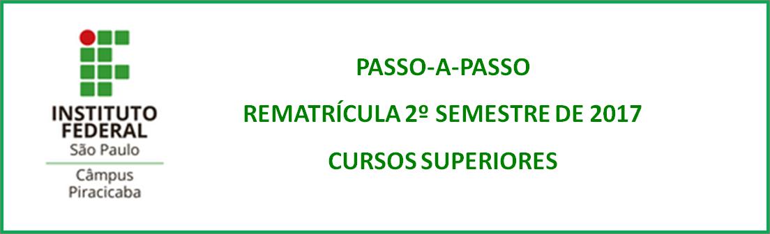 REMATRÍCULA DOS CURSOS SUPERIORES PARA O 2º SEMESTRE DE 2017