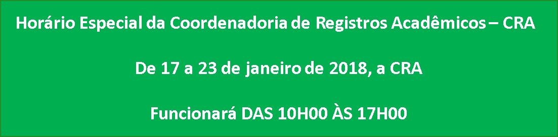 Horário Especial da Coordenadoria de Registros Acadêmicos – CRA
