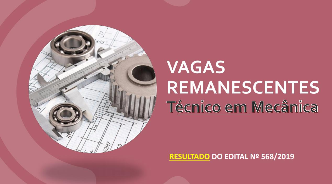 Chamada da Lista de Espera do Edital 568/2019 - Processo Seletivo para o preenchimento de vagas do curso Técnico em Mecânica